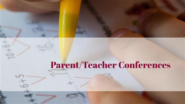 Parent/Teacher Conferences to Be Hosted