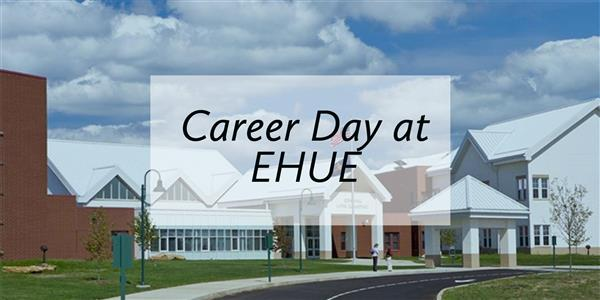 Be Involved in Career Day at EHUE