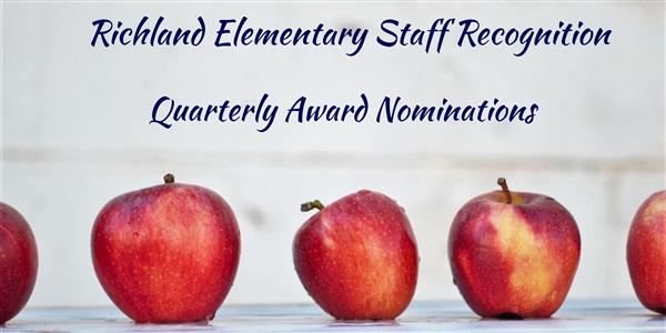 Richland Elementary Staff Recognition - Quarterly Award Nominations