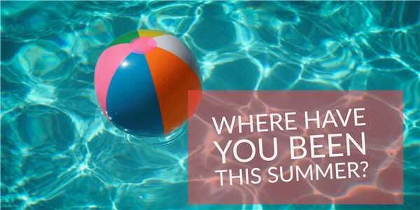 Where Have You Been This Summer?