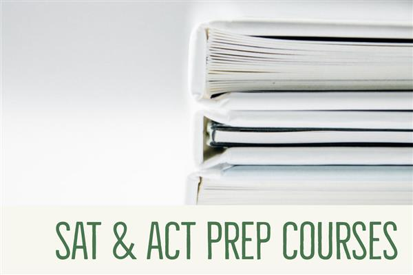 Opportunities for Upcoming SAT & ACT Prep Courses