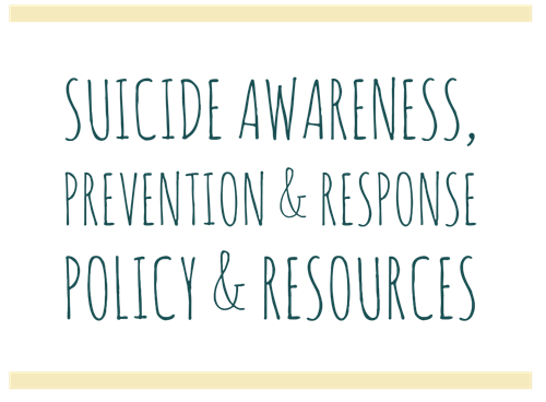 Suicide Awareness, Prevention & Response Policy & Resources